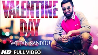 Valentine Day Song (Official) Vattan Sandhu | Latest Punjabi Video 2015