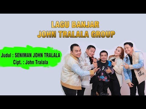 SENIMAN JOHN TRALALA - LAGU BANJAR KOCAK (John Tralala Group)