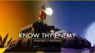 Video Planetside 2 Savepoints - Know Thy Enemy download MP3, 3GP, MP4, WEBM, AVI, FLV Oktober 2018