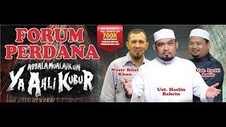 "Gambar cover Forum ""Assalamualaikum Ya Ahli Kubur"" - Ustaz Haslin Baharim, Nasir Bilal Khan & Ustaz Lutfi Amir"