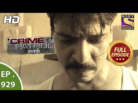 Crime Patrol Satark – Ep 929 – Full Episode – 17th June, 2018