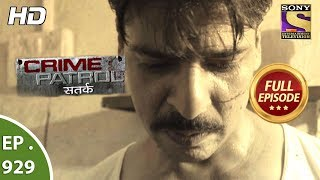 Crime Patrol Satark - Ep 929 - Full Episode - 17th June, 2018