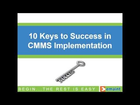 Best Practices Webinar: Begin, the Rest is Easy - 10 Keys to CMMS Implementation Success