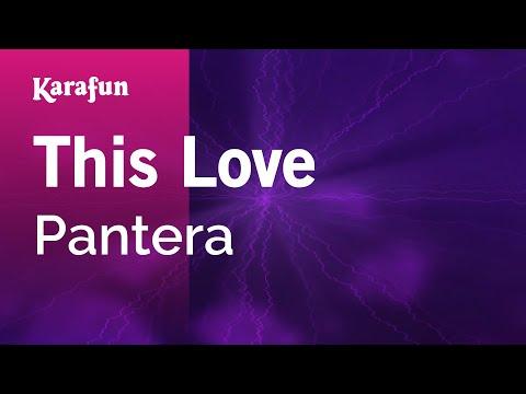 Karaoke This Love - Pantera *