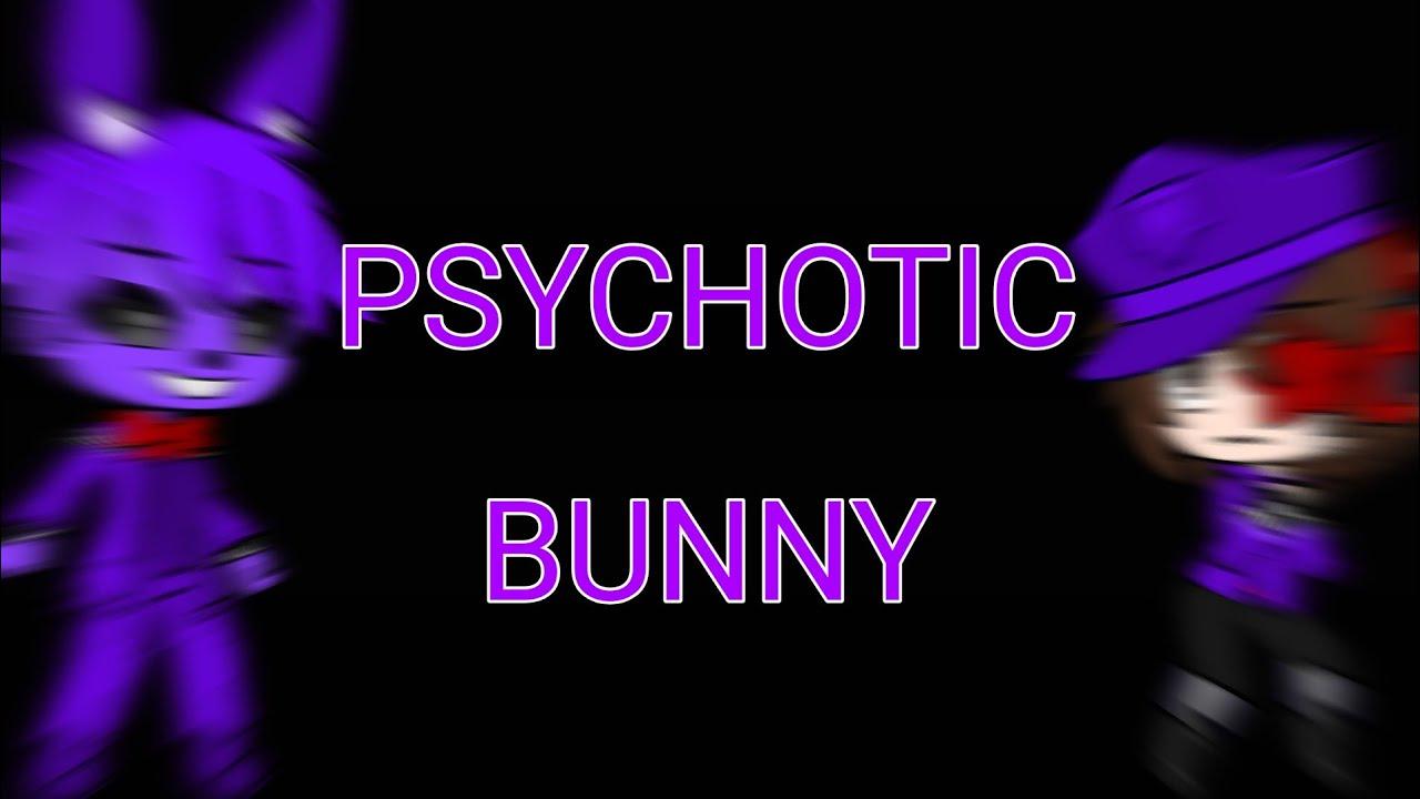 Psychotic Bunny by APAngryPiggy // GCMV