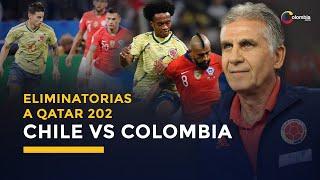 Chile vs Colombia por las Eliminatorias a Qatar 2022: pronóstico y todo lo que necesitas saber