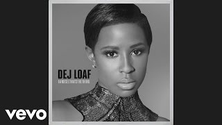 DeJ Loaf - Been On My Grind ( Audio)