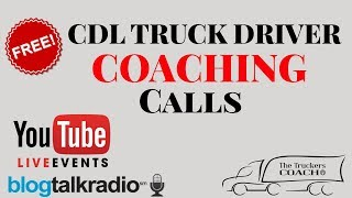 Truck Driver Training FREE COACHING CALL IN LIVE @731-599-2855