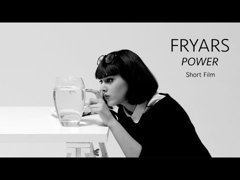 "Fryars - ""POWER"" (Short Film)"