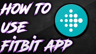 How to use Fitbit App 2017