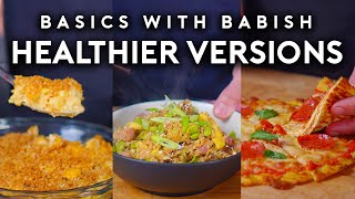 Download Healthier Versions of Unhealthy Foods | Basics with Babish Mp3 and Videos