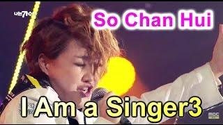 [I Am a Singer 나는 가수다3] - So Chan Whee - Erroneous Meet, 소찬휘 - 잘못된 만남 20150403