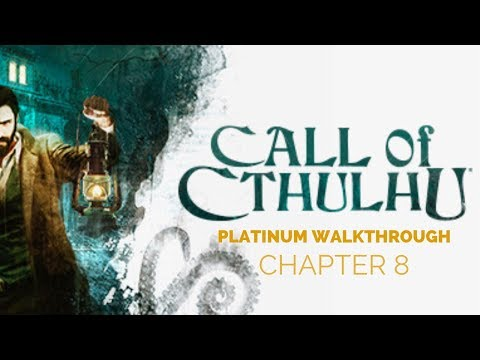 call-of-cthulhu-chapter-8-platinum-walkthrough-(all-trophies/achievments)
