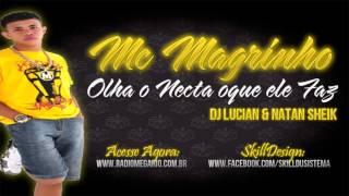 MC MAGRINHO - OLHA O NECTA OQUE ELE FAZ ( DJ LUCIAN E NATAN SHEIK )