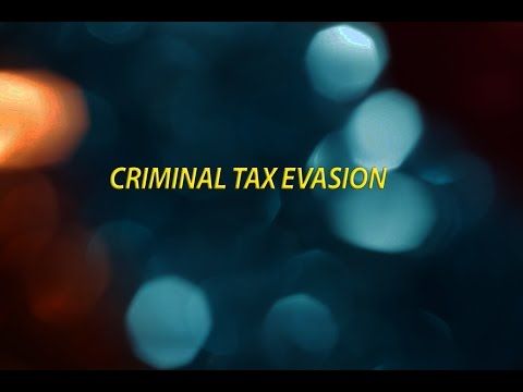 Criminal Tax Evasion Video