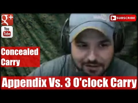 Concealed Carry: Appendix Vs. 3 O'clock Carry