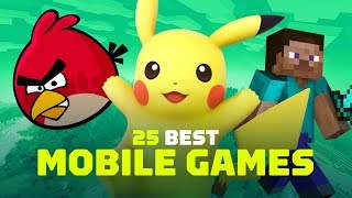 25 Best Mobile Games