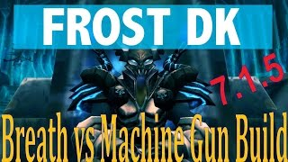 7.1.5 Frost DK DPS - Breath vs Machine Gun Spec - PvE and PvP Talk