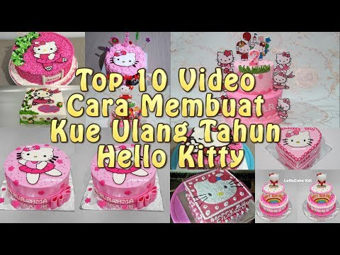 Top 10 Video How to Make Birthday Cake Hello Kitty by LeNsCake Kdi