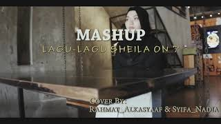 MASHUP - Sheila On 7 (Cover) | Feat Syifa Nadia