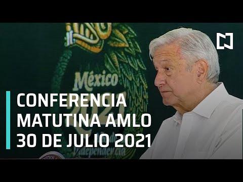 AMLO Conferencia Hoy / 30 de Julio 2021