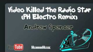 Video Killed the Radio Star (PH Electro Remix) - Andrew Spencer
