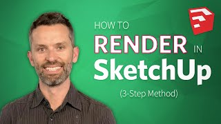 Learn How to Render in SketchUp (3-Step Method)
