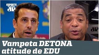 """""""É meu AMIGO, mas..."""" Vampeta SE IRRITA e DETONA atitude de Edu Gaspar!"""