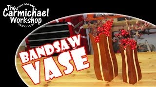 Bandsaw Vase - Woodworking Project For Artificial Flower Arrangements
