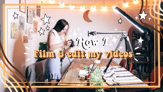 ✰ How I Film & Edit My YouTube Videos! ✰