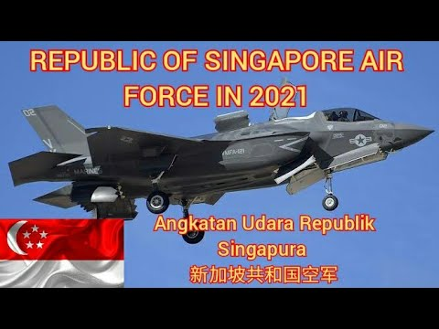Republic of Singapore🇸🇬 Air Force in 2021    Angkatan Udara Republik Singapura    新加坡共和国空军