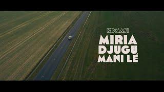 KOMASI - Miria Djugu Mani Le (Official Video)