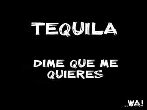 Клип Tequila - Dime Que Me Quieres