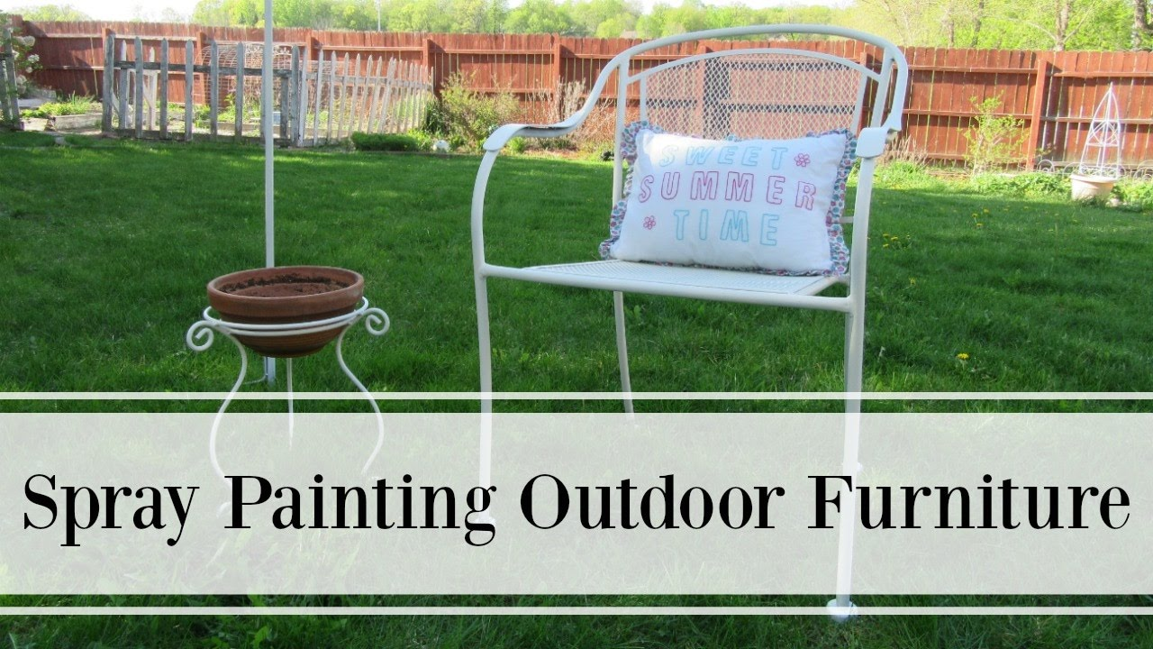 Spray Painting Outdoor Furniture   YouTube