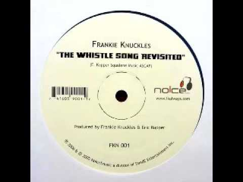 Frankie Knuckles  The Whistle Song Revisited