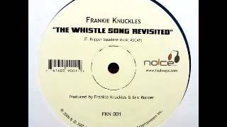 Frankie Knuckles - The Whistle Song Revisited