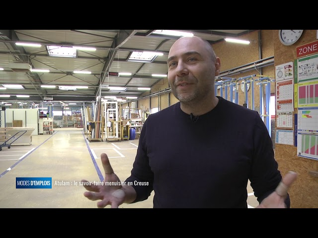 Atulam : le savoir-faire menuisier en Creuse