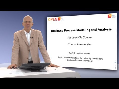 """OpenHPI: Welcome To """"Business Process Modeling And Analysis"""""""