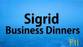 Sigrid – Business Dinners (Lyrics) Video