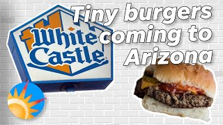 Arizona's First White Castle Opens Soon. Here's What to Expect