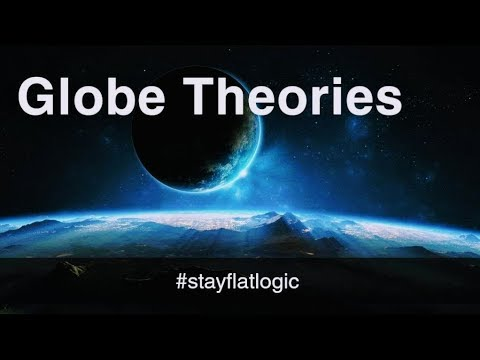 Flat Earth Presents: Globe Theories thumbnail