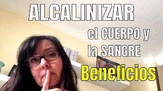 ALCALINIZAR EL CUERPO Y LA SANGRE - BENEFICIOS   ana contigo