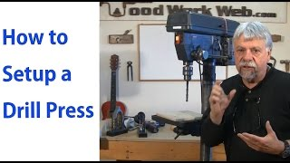 How to Setup and Use the Drill Press - Beginners #5 - woodworkweb