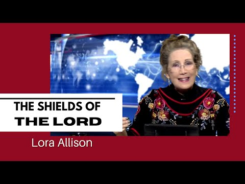 The Shields of the Lord - Lora Allison, Celebration Ministries