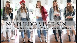 NO PUEDO VIVIR SIN... (mil looks con mis 6 imprescindibles!) / BARTABAC.TV