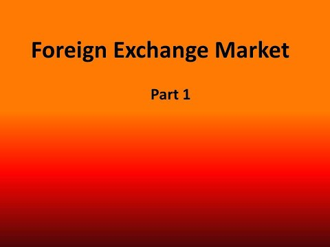 Foreign Exchange Market Part One