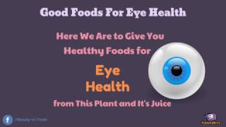 Top 8 Foods For Healthy Eyes - Improve eyesight and vision