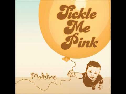 Tickle Me Pink - We Still Dance