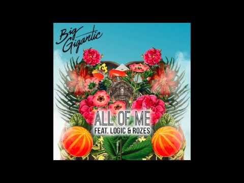 Big Gigantic - All Of Me (Feat. Logic & Rozes)
