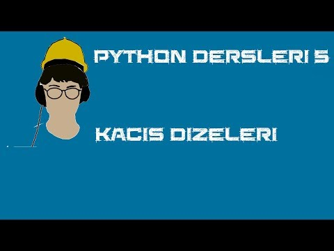 Python dersleri 5 - Kaçış Dizeleri